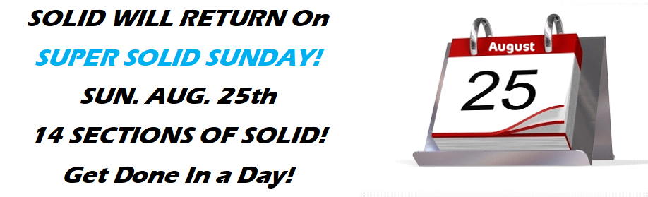 SOLIDS will return on SUNDAY August 25th for SUPER SOLID SUNDAY!